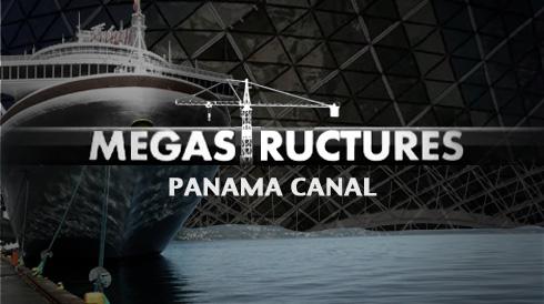 Mega Structures Panama Canal